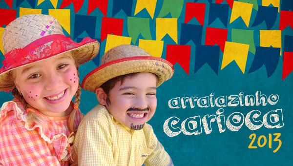 Arraiazinho Carioca – Guia de Festas Juninas para crianças no Rio de Janeiro